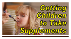 Getting Children To Take Supplements